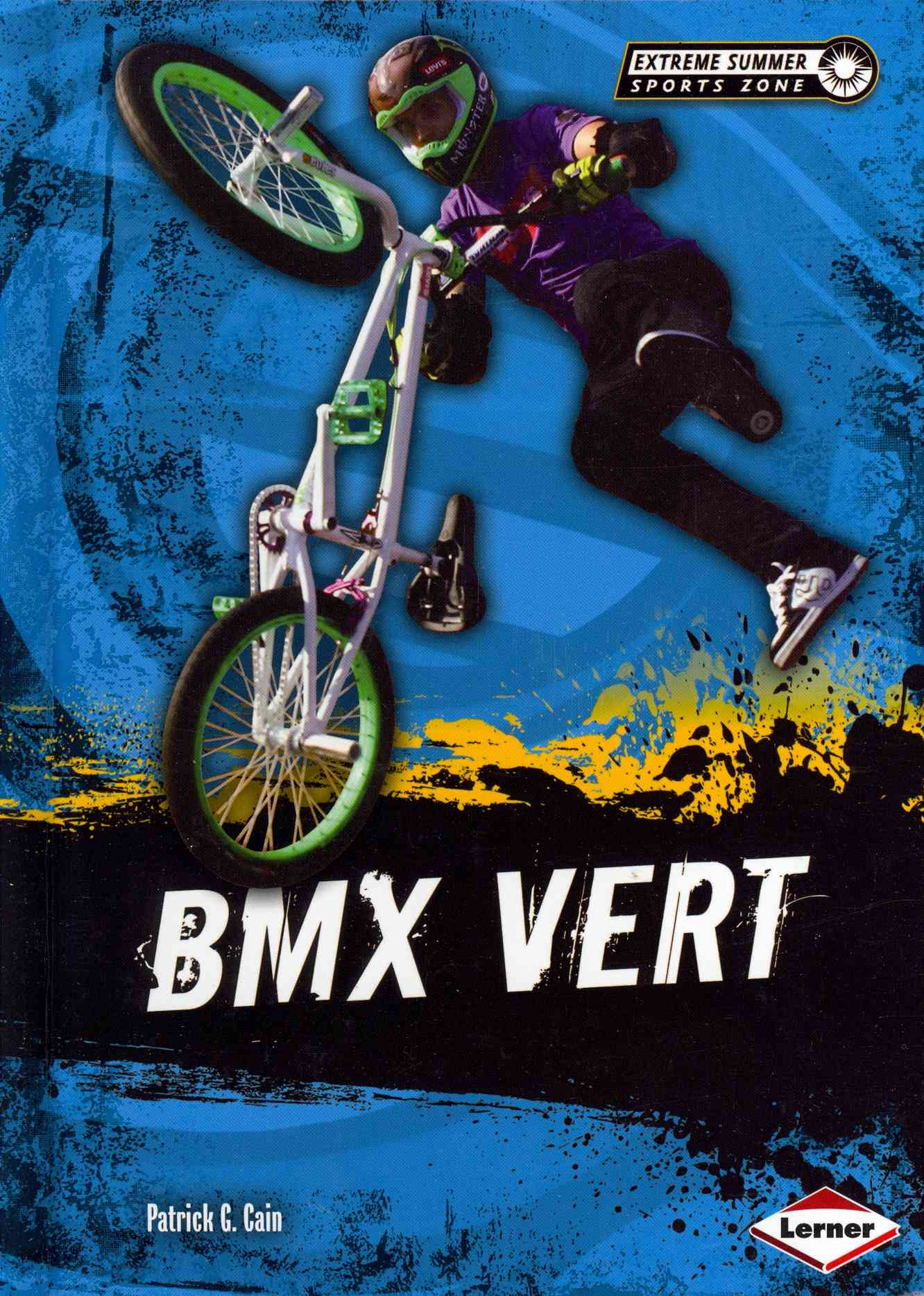 Bmx Vert By Cain, Patrick G.