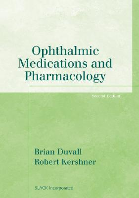 Ophthalmic Medications And Pharmacology By Duvall, Brian/ Kershner, Robert M., M.D.